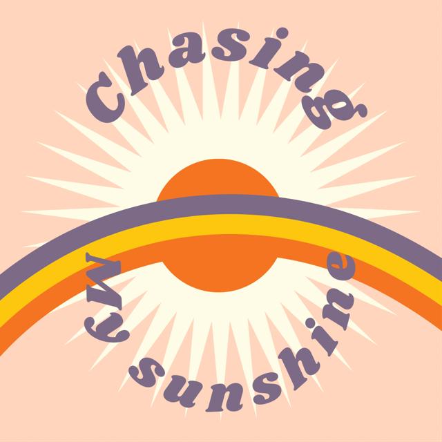 Chasing My Sunshine
